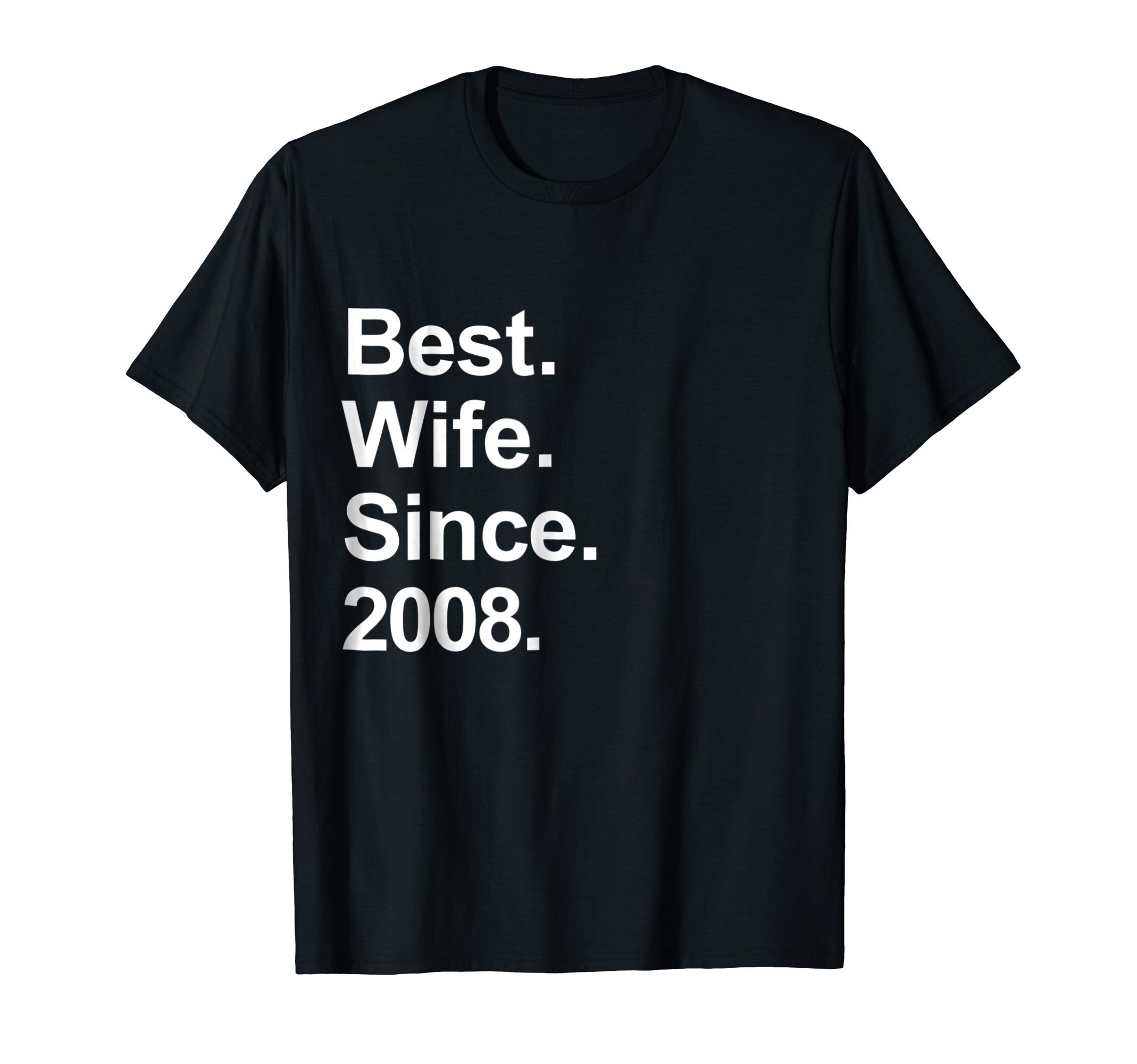 10th Wedding Anniversary Gift, Best Wife Since 2008 Shirt