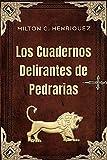 Los Cuadernos Delirantes de Pedrarias