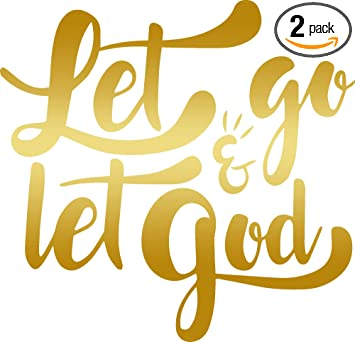 Amazoncom Angdest Christian Quote Let Go Let God Metallic Gold