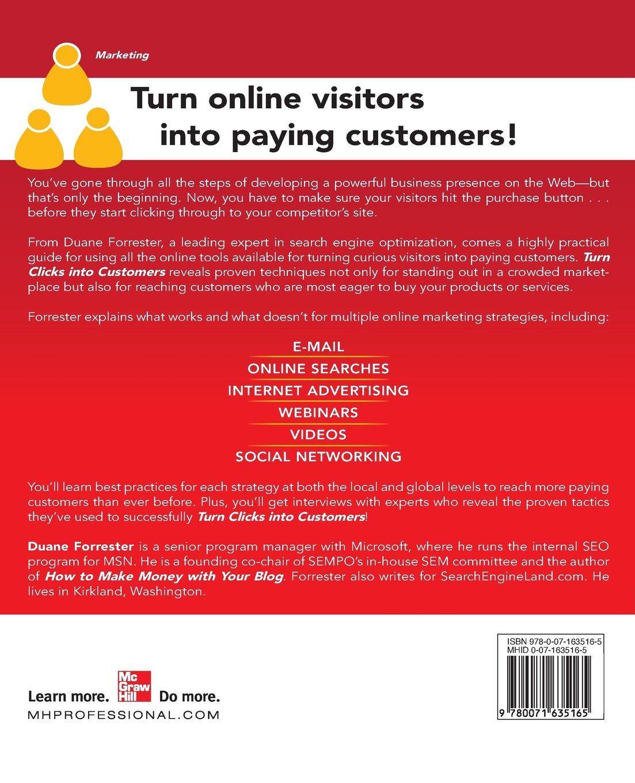 Turn Clicks Into Customers: Proven Marketing Techniques for Converting  Online Traffic into Revenue: Duane Forrester: 9780071635165: Amazon.com:  Books