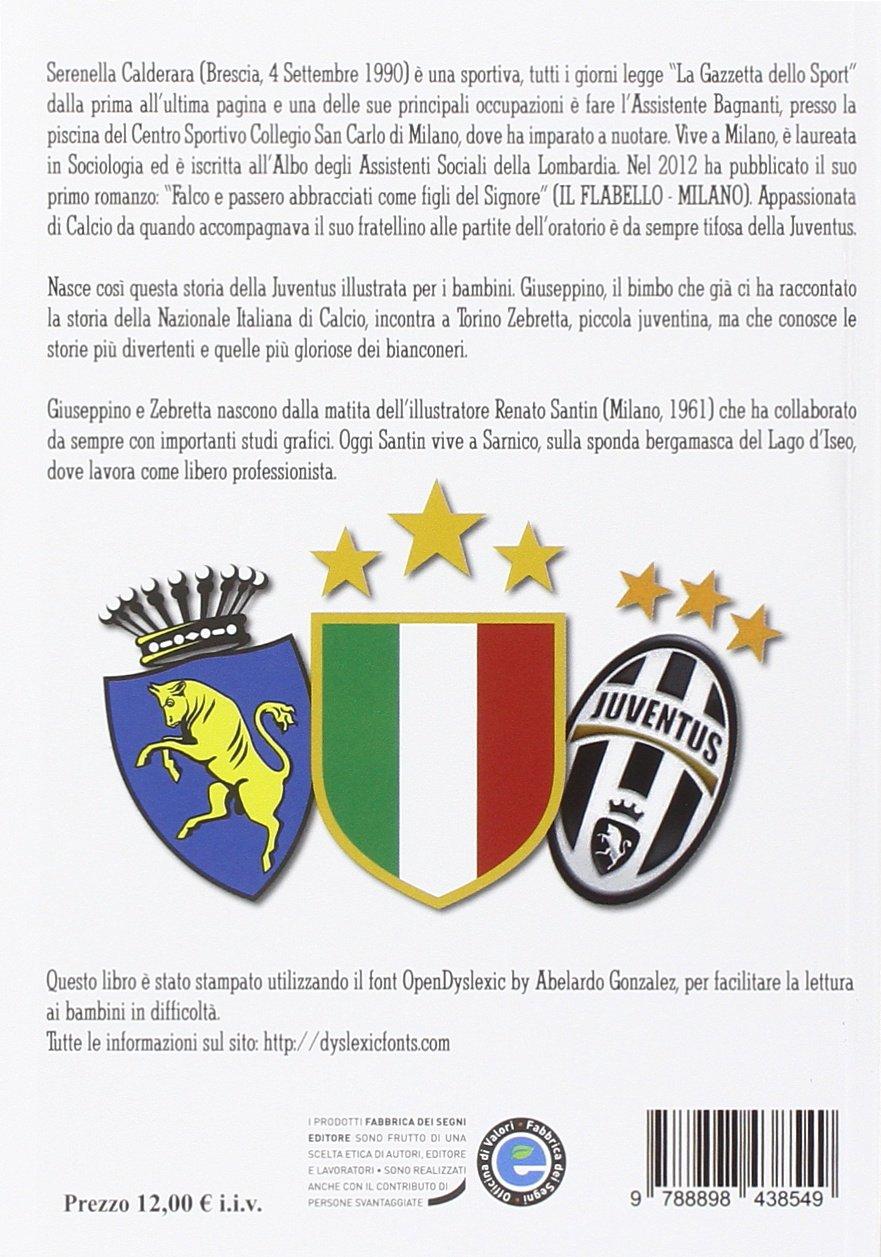 Giuseppino E Zebretta Storia Della Juventus Amazon It