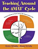 Teaching Around the 4MAT® Cycle: Designing Instruction for Diverse Learners with Diverse Learning Styles