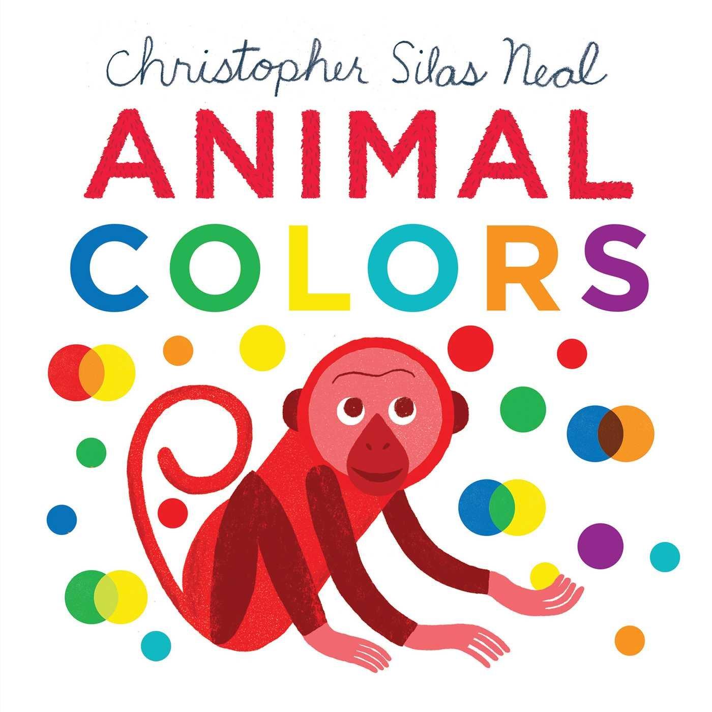 Amazon Com Animal Colors Christopher Silas Neal 9781499805352 Neal Christopher Silas Books