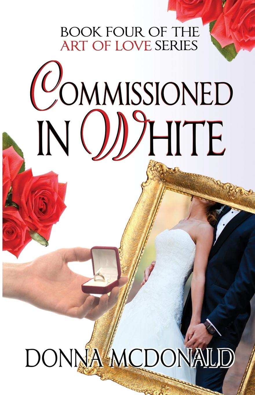 Commissioned In White: Book Four of the Art Of Love Series ebook