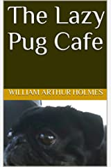 The Lazy Pug Cafe Kindle Edition