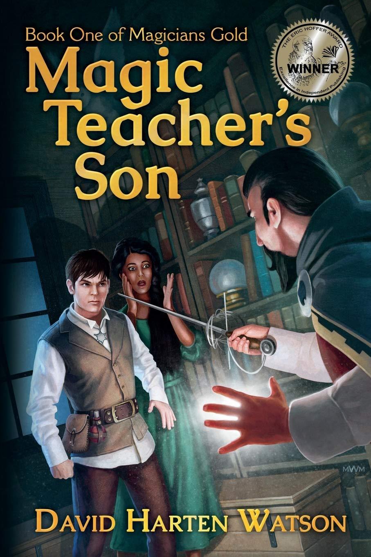 Magic Teacher's Son: Book One of the Magicians Gold Series PDF