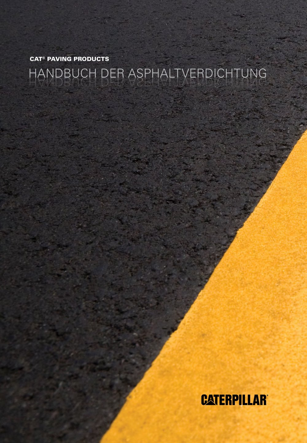 Download Handbuch der Asphaltverdichtung / Guide to Asphalt Compaction (German) by Caterpillar Paving Products (2012) ebook