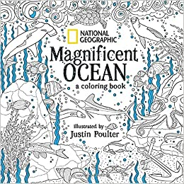 Amazon National Geographic Magnificent Ocean A Coloring Book 9781426218163 Justin Poulter Books
