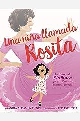 Una niña llamada Rosita: La Historia de Rita Moreno: iActriz, Cantante, Bailarina, Pionera! A Girl Named Rosita: The Story of Rita Moreno: Actor, Singer, Dancer, Trailblazer! (Spanish edition) Hardcover