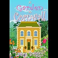 A Garden in Cornwall: The final heartwarming novella (A Wedding in Cornwall Book 12)