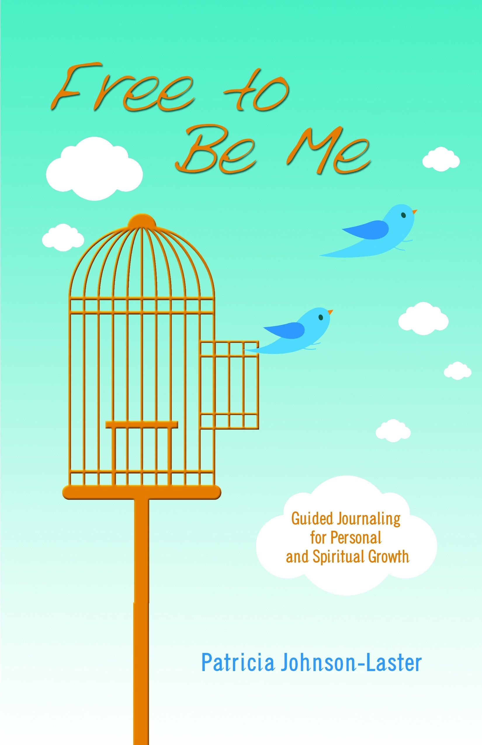 Free To Be Me: Guided Journaling for Personal and Spiritual Growth pdf