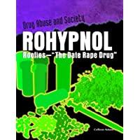 "Rohypnol: Roofies - ""The Date Rape Drug"" (Drug Abuse & Society - Cost to a Nation)"