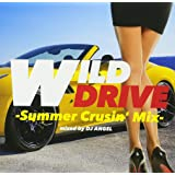 WILD DRIVE-Summer Crusin' Mix-