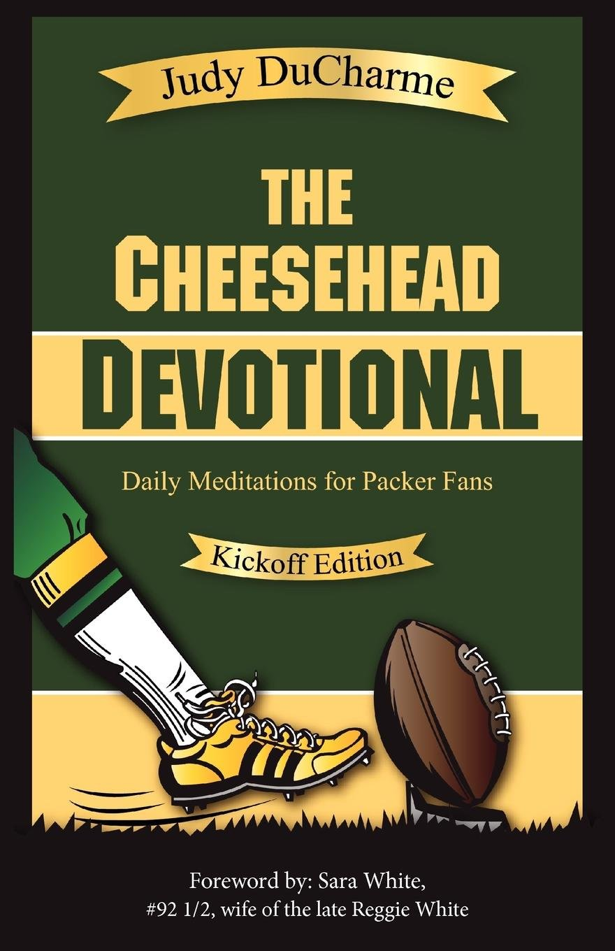 The Cheesehead Devotional - Kickoff Edition: Daily Devotions for Green Bay Packer Fans pdf epub