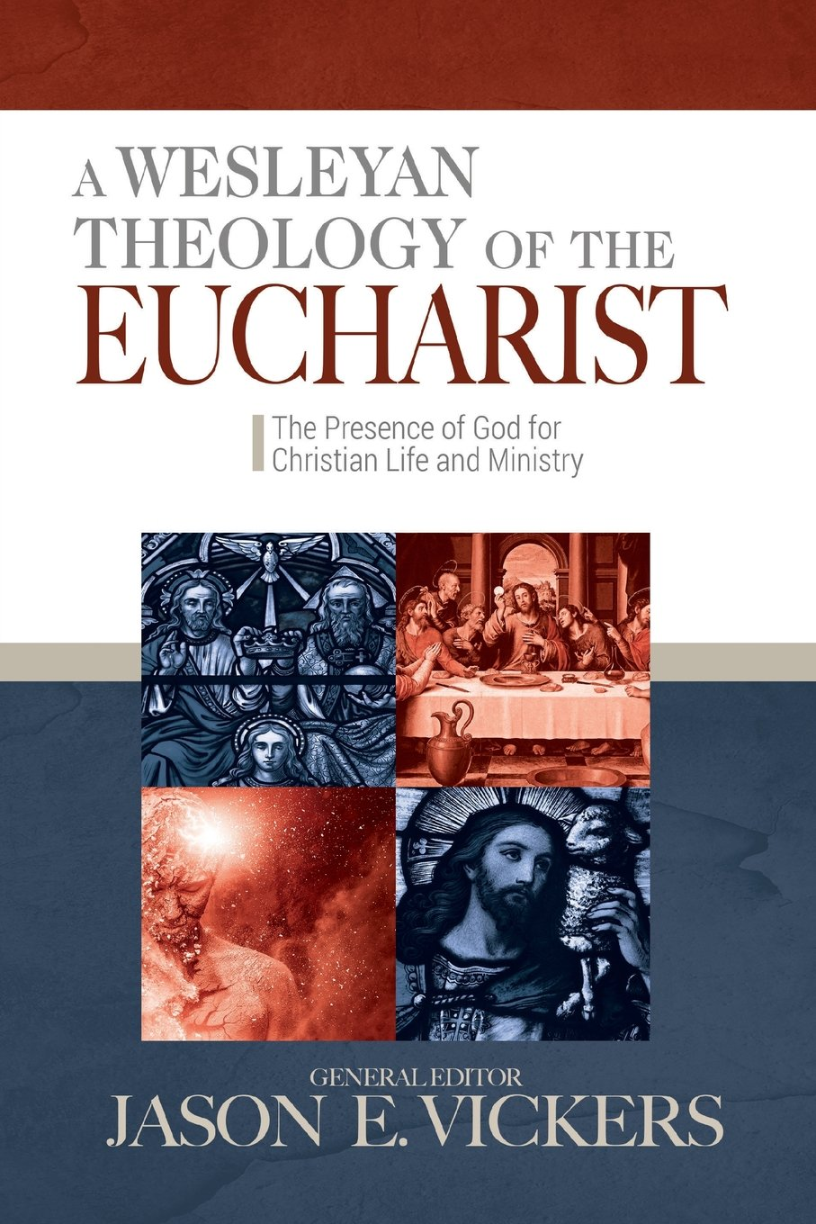 Read Online A Wesleyan Theology of the Eucharist: The Presence of God for Christian Life and Ministry PDF