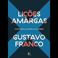 Lições Amargas: Uma História Provisória da Atualidade (Portuguese Edition)