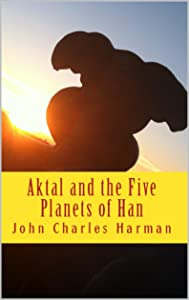 Aktal and The Five Planets of Han