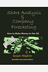 Share Analysis & Company Forecasting: How to make money on the JSE: 21 Year Anniverary Kindle Edition