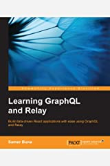 Learning GraphQL and Relay Kindle Edition