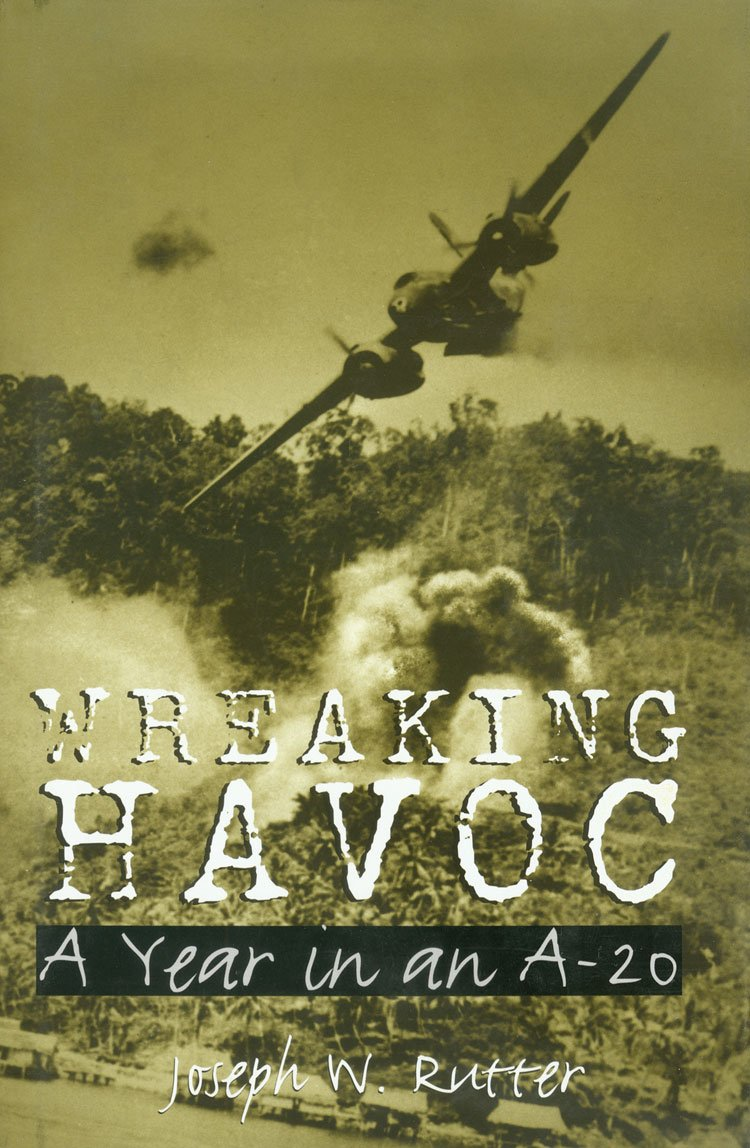 Wreaking Havoc: A Year in an A-20 (Williams-Ford Texas A&M University Military History Series) pdf epub