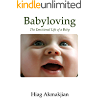 Babyloving: The Emotional Life of a Baby