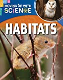 Habitats (Moving up with Science)
