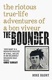 The Bounder - The Riotous True-Life Adventures of a Bon Viveur