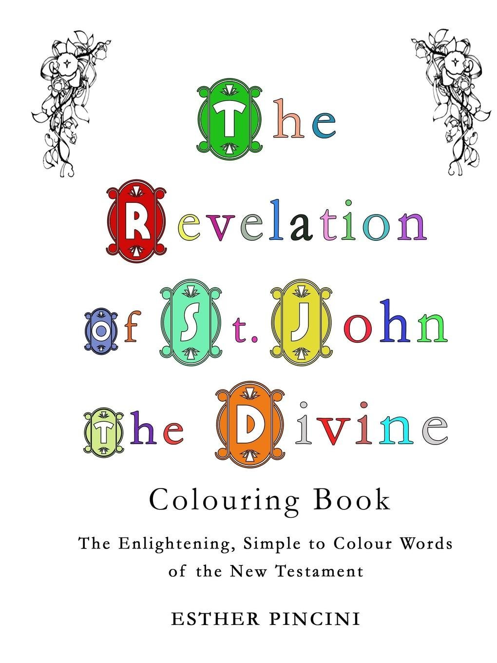 Download The Revelation of St. John the Divine Colouring Book: The Enlightening, Simple to Colour Words of the New Testament pdf epub