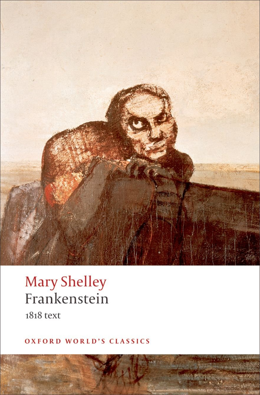 Frankenstein: Or the Modern Prometheus - The 1818 Text: Mary Shelley:  8806391105407: Amazon.com: Books