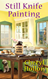 Still Knife Painting (A Paint & Shine Mystery Book 1)