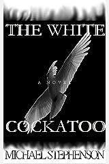 THE WHITE COCKATOO Kindle Edition