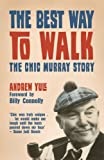 The Best Way to Walk: The Chic Murray Story