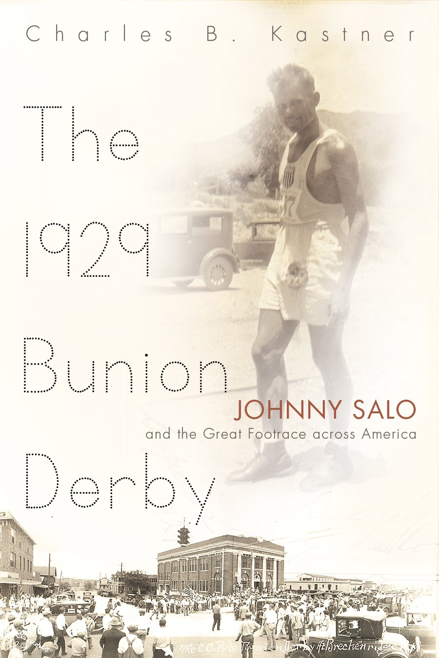The 1929 Bunion Derby: Johnny Salo and the Great Footrace across America (Sports and Entertainment) PDF ePub ebook