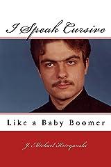I Speak Cursive Like A Baby Boomer Kindle Edition