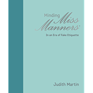 Minding Miss Manners: In an Era of Fake Etiquette
