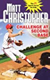 Challenge at Second Base (Matt Christopher Sports Classics)
