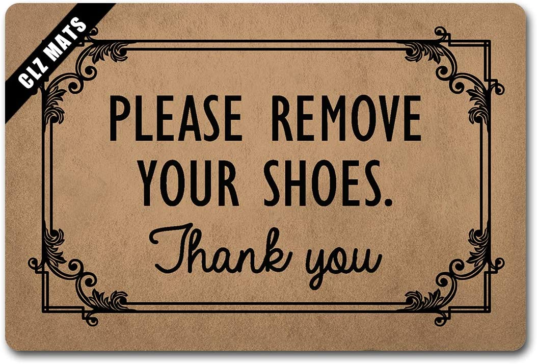 CLZ Mat Please Remove Your Shoes Welcome Funny Personalized Doormats Entrance Floor Mat Funny Doormat Home and Office Decorative Indoor/Outdoor Mat Spoof Gift with a Anti-Slip Rubber Back
