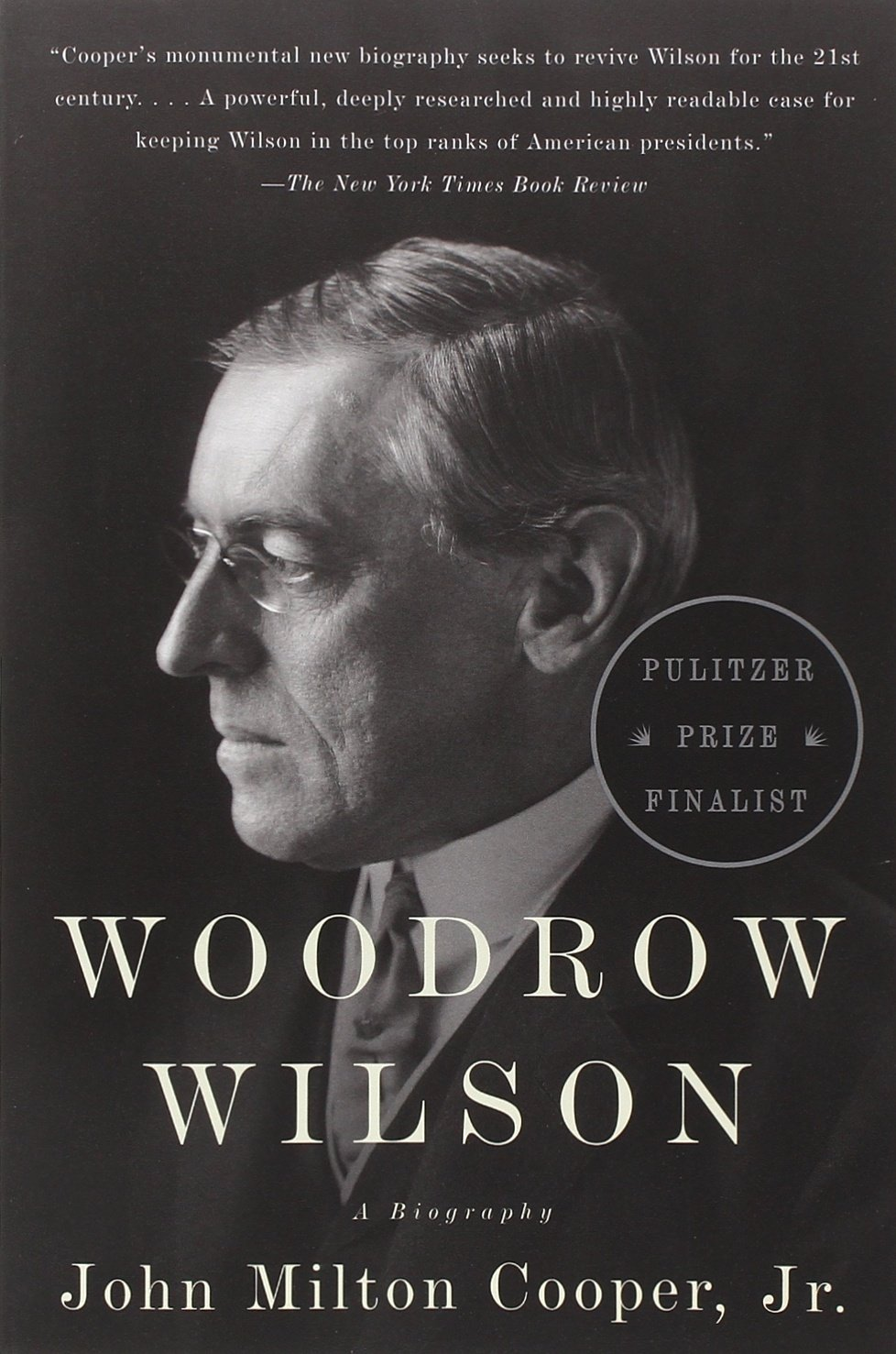 Amazon.com: Woodrow Wilson: A Biography (9780307277909): John Milton Cooper  Jr.: Books Part 88