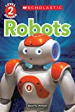 Robots (Scholastic Reader, Level 2)