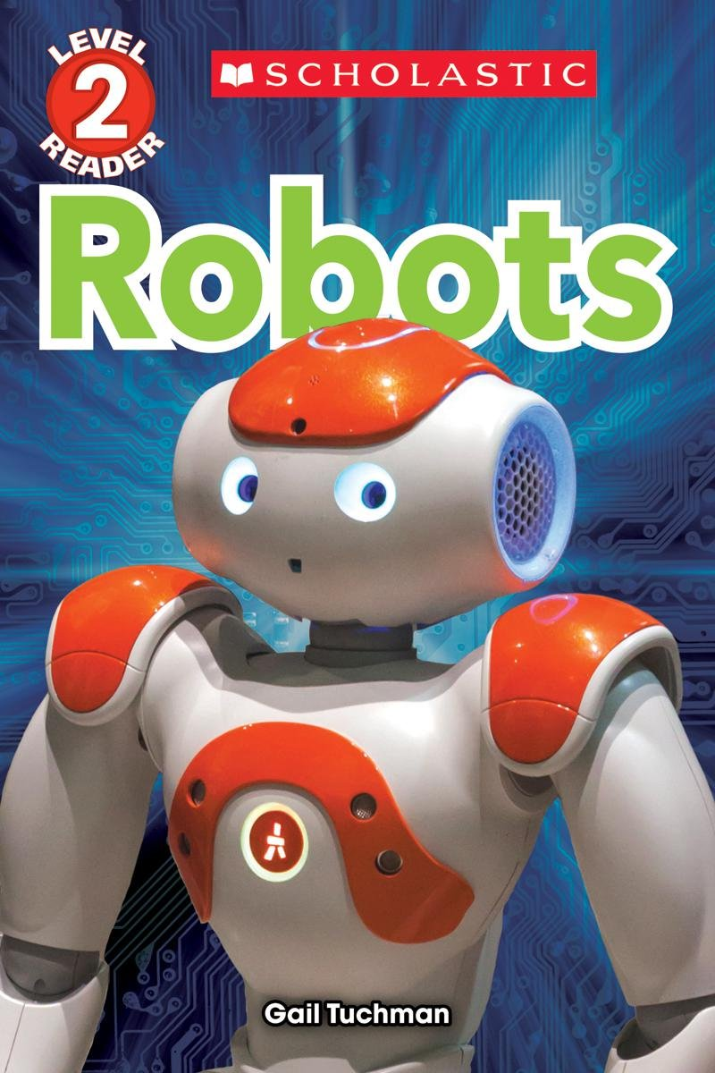Amazon.com: Robots (Scholastic Reader, Level 2) (9780545891387 ...