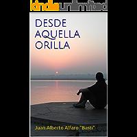 DESDE AQUELLA ORILLA (Re-Edición)