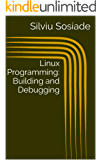 Linux Programming: Building and Debugging