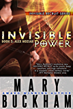 INVISIBLE POWER BOOK TWO: ALEX NOZIAK (Alex Noziak Novels 2)