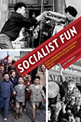 Socialist Fun: Youth, Consumption, and State-Sponsored Popular Culture in the Soviet Union, 1945–1970 (Russian and East European Studies) Paperback