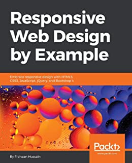 Responsive Web Design by Example: Embrace responsive design with HTML5, CSS3, JavaScript,