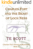 Charles Fort and the Beast of Loch Ness (Charles Fort Historical Mysteries Book 2)