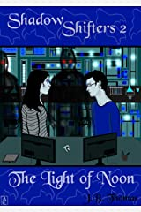 Shadow Shifters 2: The Light of Noon Kindle Edition