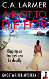 A Plot to Die For (A Ghostwriter Mystery Book 2) (English Edition)