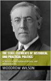 The State: Elements of Historical and Practical Politics: A Sketch of Institutional History and Administration