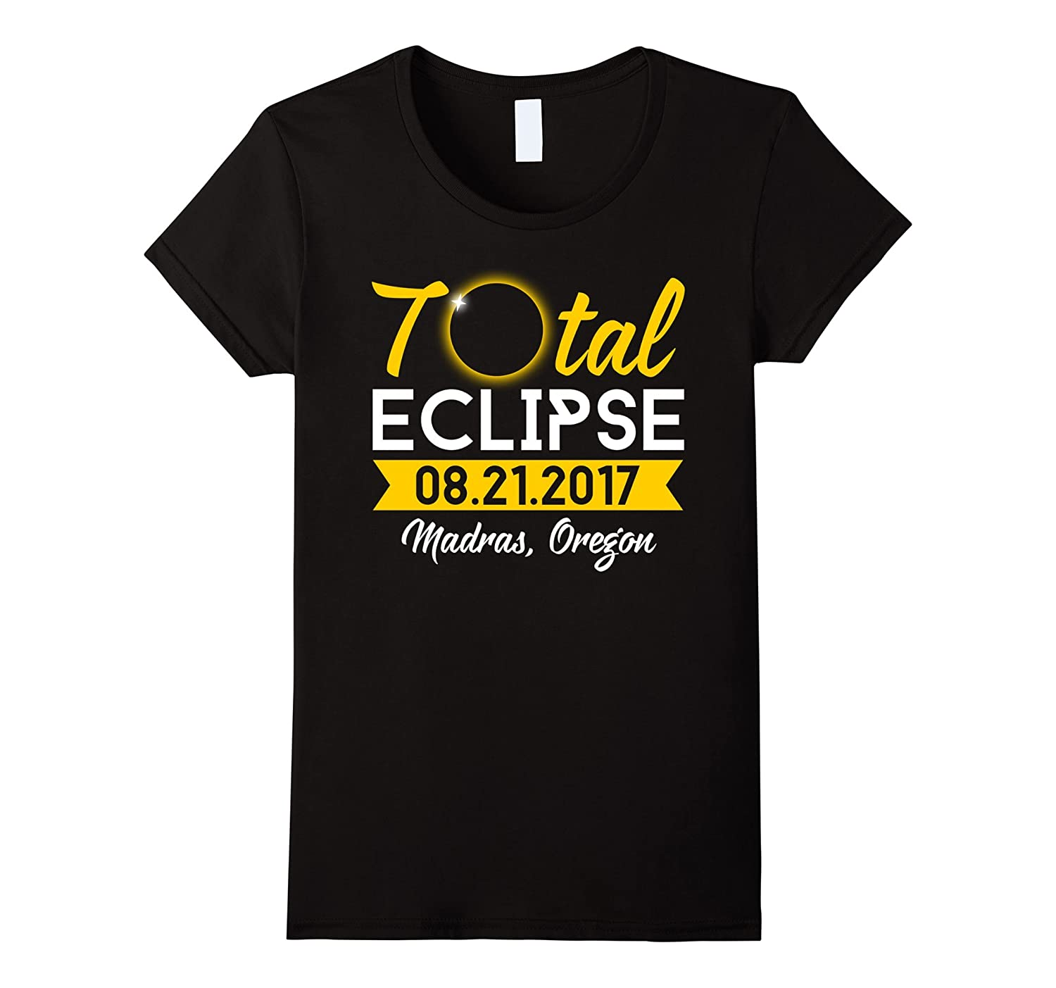 Total Eclipse Can Be Seen In Madras Oregon T-shirt
